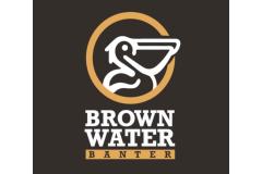 Brown-Water-Banter